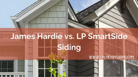 James Hardie vs. LP SmartSide Siding denver